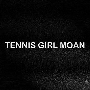 Tennis Girl Moan