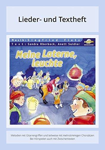 Meine Laterne, leuchte: Lieder- und Textheft: 24 Seiten · A5 Heft · Melodien und Text mit Gitarrengriffen, Zwischentexten, Instrumentalstimmen und Spielanleitungen