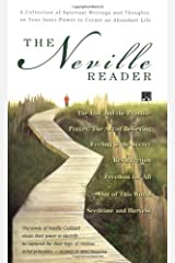 The Neville Reader: A Collection of Spiritual Writings and Thoughts on Your Inner Power to Create an Abundant Life Kindle Edition