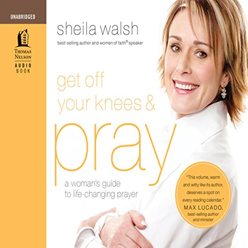 Get Off Your Knees and Pray audiobook cover art
