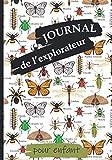 Journal de l'Explorateur pour Enfant: Carnet d'Observation pour Inciter votre jeune Aventurier à Explorer la Nature, les Papillons, les Fourmis et autres Insectes   Matériel Entomologie   Dès 6 ans
