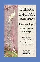 Las Siete Leyes Espirituales Del Yoga / The Seven Spiritual Laws of Yoga (Spanish Edition)