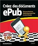 Créez des documents ePub: Concevoir des livres électroniques pour iPad et autres liseuses