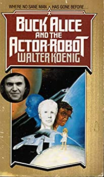 Paperback Buck Alice and the Actor Robot Book