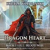 Dragon Heart: Blood Will: Dragon Heart Series, Book 3