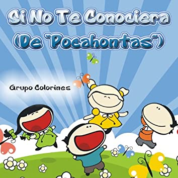"""Si No Te Conociera (De """"Pocahontas"""") - Single"""