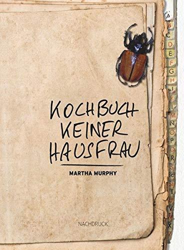 Kochbuch keiner Hausfrau: Martha Murphy