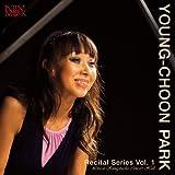Young-Choon Park: Recital Series, Vol. 1 - Live at Kungsbacka Concert Hall