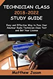 Technician Class 2018-2022 Study Guide: Easy and...