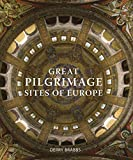 Great Pilgrimage Sites of Europe (English Edition)