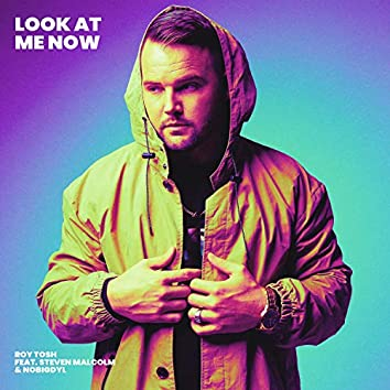 Look At Me Now (feat. Steven Malcolm & nobigdyl.)