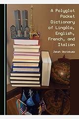 A Polyglot Pocket Dictionary of Lingála, English, French, and Italian Hardcover