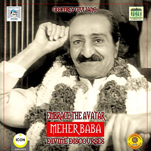Embrace the Avatar Meher Baba - Divine Discourses audiobook cover art
