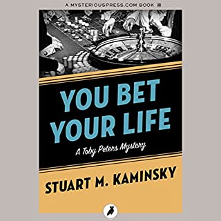 You Bet Your Life                   By:                                                                                                                                 Stuart M. Kaminsky                               Narrated by:                                                                                                                                 Jim Meskimen                      Length: 5 hrs and 27 mins     12 ratings     Overall 4.2