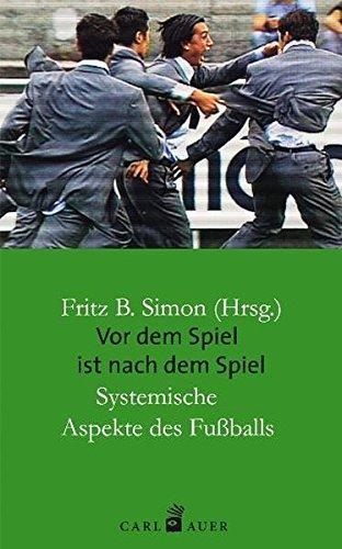 Vor dem Spiel ist nach dem Spiel: Systemische Aspekte des Fußballs