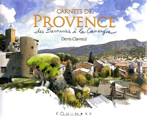 Carnets de Provence : Des Baronnies à la Camargue