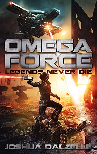 Book: Omega Force - Legends Never Die (OF10) by Joshua Dalzelle