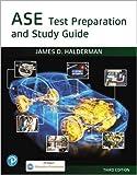 ASE Test Prep and Study Guide (Halderman Automotive Series)