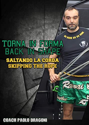 Torna in forma - Saltando la Corda: Back in shape - Skipping the Rope (Italian Edition)