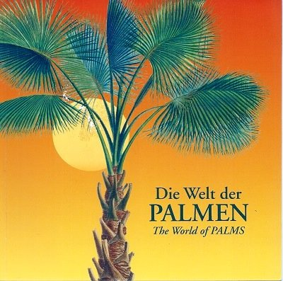 Die Welt der Palmen = The world of palms.