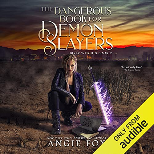 The Dangerous Book for Demon Slayers Audiobook By Angie Fox cover art