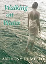 Walking on Water by Anthony de Mello (2008-02-01)