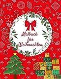 Malbuch für Weihnachten: Adventsmalbuch Weihnachtsmalbuch für Kinder und Erwachsene Geschenk für die Großmutter den Großvater die Enkelkinder