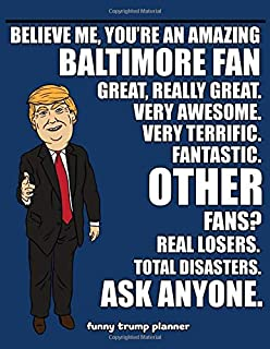 Funny Trump Planner: Funny Planner for Baltimore Fan (Conservative Trump Gift)