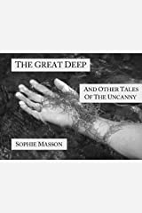 The Great Deep and Other Tales of the Uncanny Kindle Edition