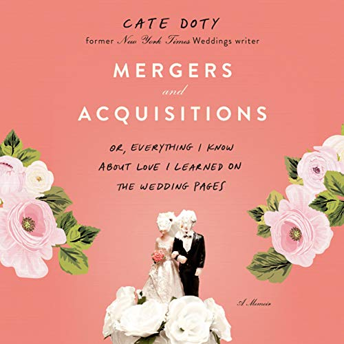 Download Mergers and Acquisitions: Or, Everything I Know About Love I Learned on the Wedding Pages audio book