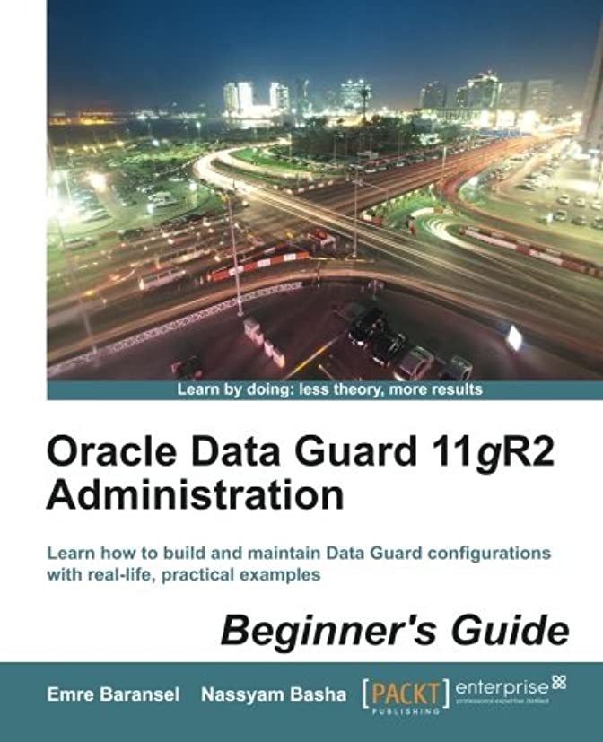 美徳精緻化闇Oracle Data Guard 11gr2 Administration Beginner's Guide