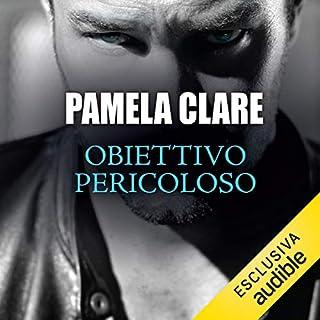 Obiettivo pericoloso     I-Team 2              Di:                                                                                                                                 Pamela Clare                               Letto da:                                                                                                                                 Maria Grazia Errigo                      Durata:  13 ore e 4 min     40 recensioni     Totali 4,2