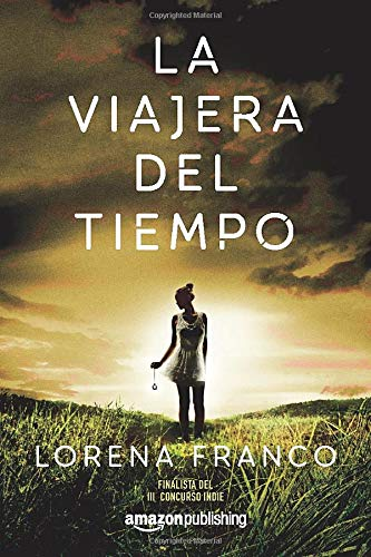 LA VIAJERA DEL TIEMPO - Lorena Franco