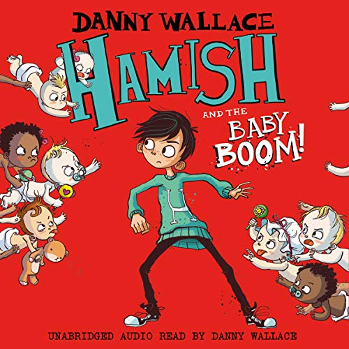 Hamish and the Baby BOOM!                   By:                                                                                                                                 Danny Wallace                               Narrated by:                                                                                                                                 Danny Wallace                      Length: 4 hrs and 43 mins     3 ratings     Overall 3.7