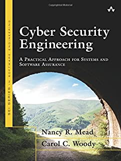 Cyber Security Engineering: A Practical Approach for Systems and Software Assurance (SEI Series in Software Engineering)