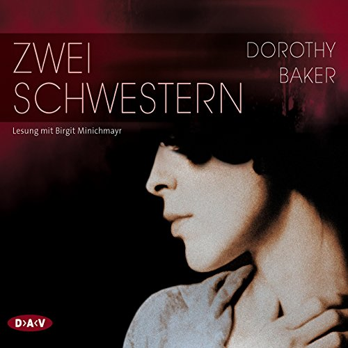 Zwei Schwestern                   By:                                                                                                                                 Dorothy Baker                               Narrated by:                                                                                                                                 Birgit Minichmayr                      Length: 5 hrs and 4 mins     Not rated yet     Overall 0.0