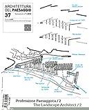 Architettura del paesaggio. Rivista semestrale dell'AIAPP Associazione Italiana di Architettura del Paesaggio. Professione paesaggista-The landscape architect (Vol. 37)