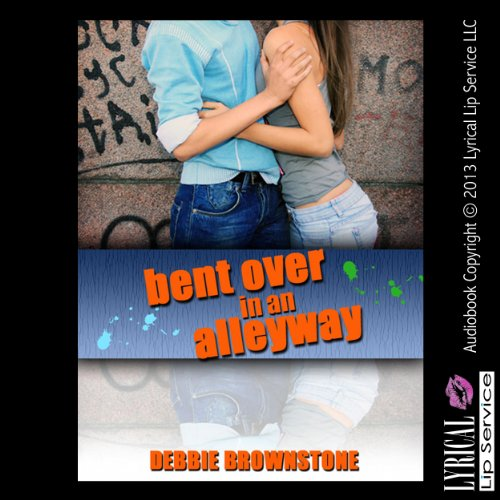 Bent Over in an Alleyway by a Stranger audiobook cover art