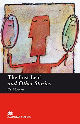 Beginner Level: The Last Leaf and Other Stories: Lektüre (Macmillan Readers)