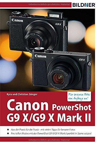 Canon PowerShot G9 X / G9 X Mark II - Für bessere Fotos von Anfang an: Das Kamerahandbuch für den praktischen Einsatz