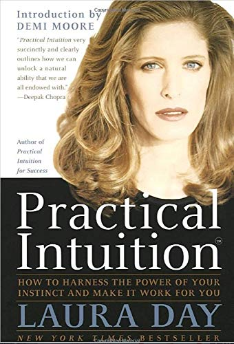 Practical Intuition: How to Harness the Power of Your Instinct and Make It Work for You (English Edition)