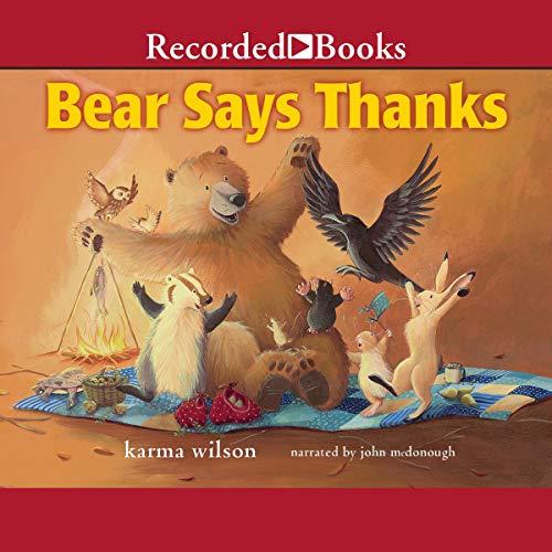 Bear Says Thanks Audiobook By Karma Wilson cover art