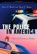 The Police in America: Classic and Contemporary Readings (The Wadsworth Professionalism in Policing Series)