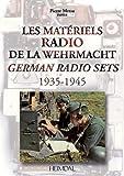 Les matériels radio de la Wehrmacht - German radio sets (1935-1945)