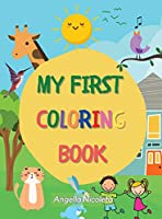 My First Coloring Book: Ages 1+ Toddler Coloring Book Numbers, animals and objects!