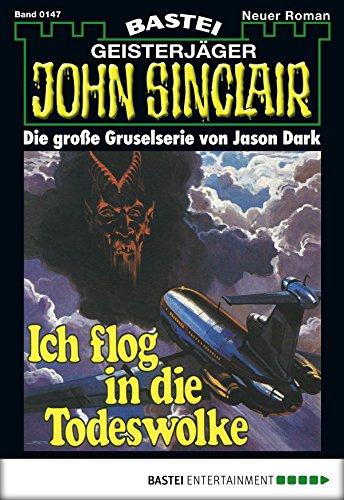 John Sinclair - Folge 0147: Ich flog in die Todeswolke (1. Teil) (German Edition)