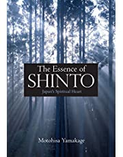 The Essence of Shinto: Japan's Spiritual Heart