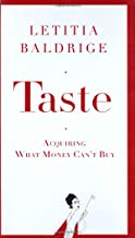 Taste: Acquiring What Money Can't Buy