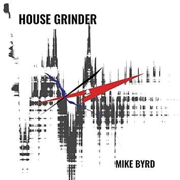 House Grinder