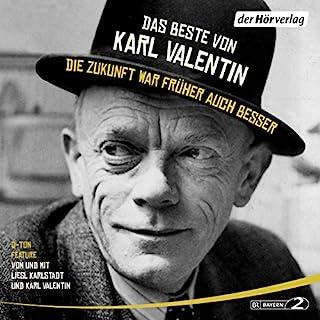 Das Beste von Karl Valentin - Die Zukunft war früher auch besser Titelbild